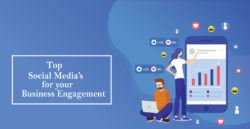 Top social medias for your business engagement