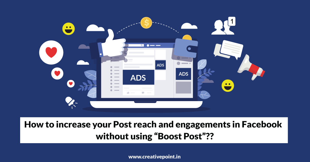 How to increase your Post reach and engagements in Facebook