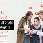 How to download Instagram stories and highlights in online??